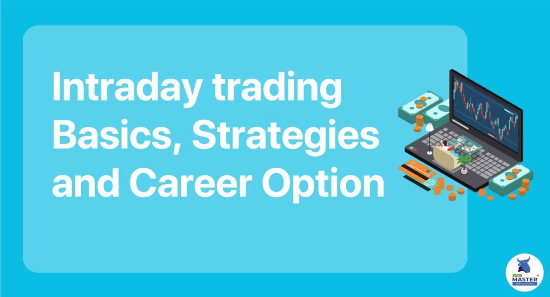 Intraday trading- Basics, Strategies & Career Option