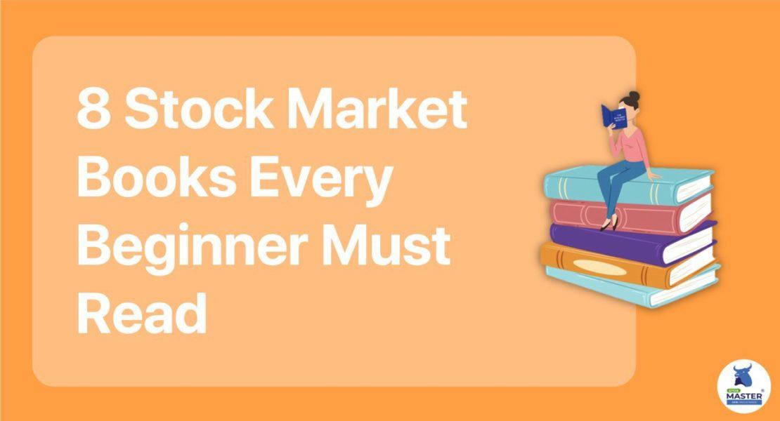 8 Stock Market Books Every Beginner Must Read
